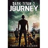 Dark Titan Journey: Wilderness Travel- A Post Apocalyptic EMP Survival Thriller (Book 2)