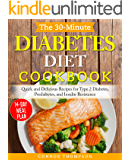 The 30-Minute Diabetes Diet Plan Cookbook: Quick and Delicious Recipes for Type 2 Diabetes, Prediabetes, and Insulin…