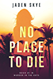 No Place to Die (Murder in the Keys—Book #1)