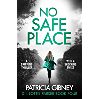 No Safe Place: A gripping thriller with a shocking twist (Detective Lottie Parker Book 4) (English Edition)