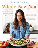 Whole New You: How Real Food Transforms Your