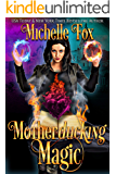 Motherducking Magic (Bad Magic Bounty Hunter Book 1)