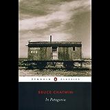 In Patagonia (Penguin Classics)