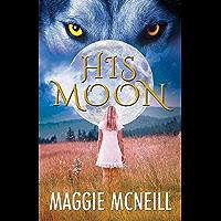 His Moon: A Shifter Romance (English Edition)