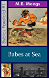 Babes at Sea (Byblos Foretold Book 1)
