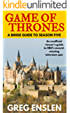 Game of Thrones: A Binge Guide to Season 5 (Game of Thrones Binge Guide)