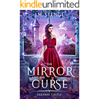 The Mirror and the Curse: A Snow White Romance (Faraway Castle Book 5)