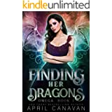 Finding Her Dragons: A Dragon Shifter Fated Mate Romance (Omega Book 1)