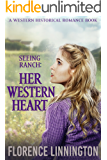 Her Western Heart (Seeing Ranch series) (A Western Historical Romance Book)