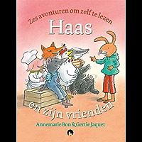 Haas en zijn vrienden: Zes avonturen om zelf te lezen