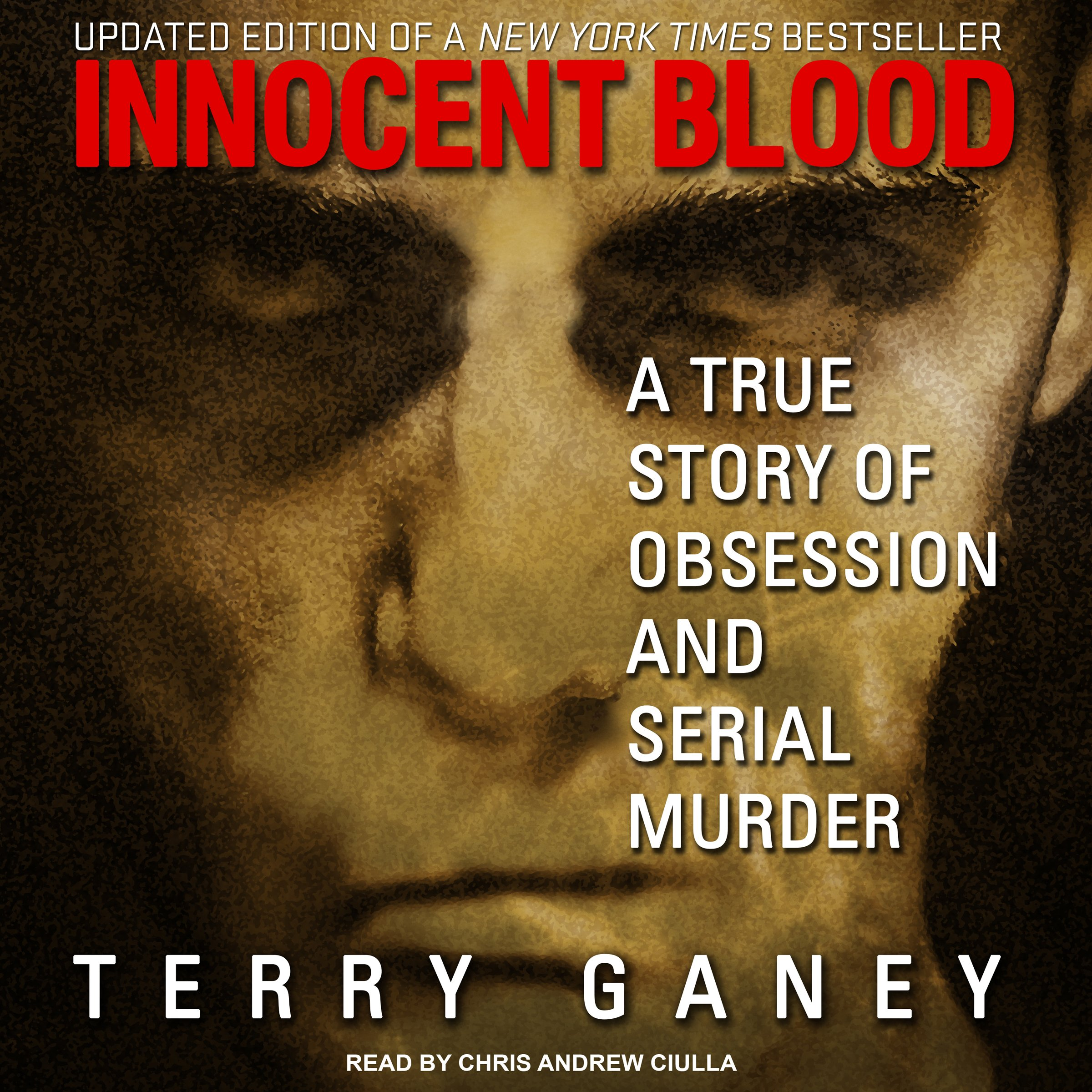 Innocent Blood: A True Story of Obsession and Serial Murder