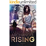 Archangel Rising: Volume 1