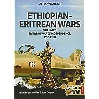 Ethiopian-Eritrean Wars. Volume 1: Eritrean War of Independence, 1961-1988