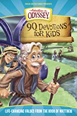 90 Devotions for Kids in Matthew: Life-Changing Values from the Book of Matthew (Adventures in Odyssey Books) Kindle Edition