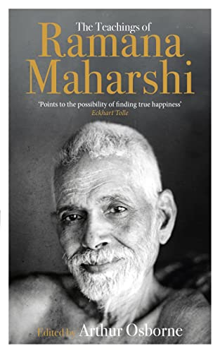The Teachings of Ramana Maharshi (The Classic Collection)