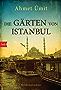 Die Gärten von Istanbul: Kriminalroman