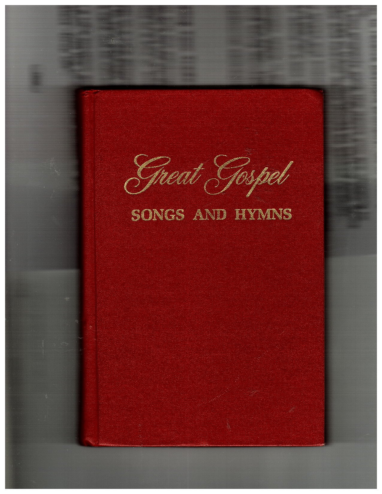 Great Gospel Songs and Hymns: Shape Note Edition (1976 Copy)