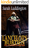 Lancelot's Burden - The Knights Of Camelot Book 5
