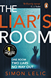 The Liar's Room: The addictive new psychological thriller from the bestselling author of THE HOUSE