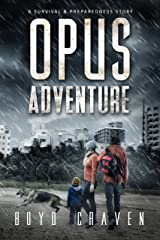 Opus Adventure: A Survival and Preparedness Story (One Man's Opus Book 3) Kindle Edition
