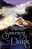 The Sweetest Dark