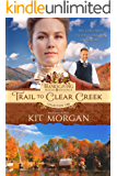 Trail to Clear Creek (Thanksgiving Books & Blessings Collection One Book 3)