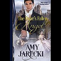 The Duke's Fallen Angel: Prelude to the Devilish Dukes Series