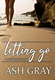 Letting Go: A Real Love Story