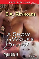 A Snow Wolf's Brand [Peyton City 10] (Siren Publishing Classic ManLove) Kindle Edition