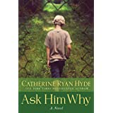 Ask Him Why