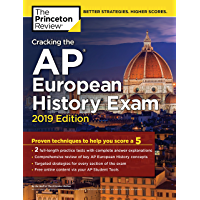 Cracking the AP European History Exam, 2019 Edition: Practice Tests & Proven Techniques to Help You Score a 5 (College Test Preparation) (English Edition)