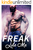Freak Like Me: A Forbidden Romance