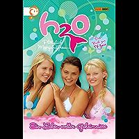 H2O, Band 2 - Ein Leben voller Geheimnisse: Plötzlich Meerjungfrau