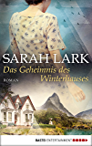 Das Geheimnis des Winterhauses: Roman (German Edition)