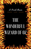The Wonderful Wizard of Oz: By L. Frank Baum : Illustrated (English Edition)