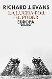 La lucha por el poder: Europa 1815-1914 (Spanish Edition)
