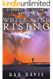 White Wind Rising (Gunpowder & Alchemy Book 1)
