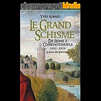 Le grand schisme: De Rome à Constantinople (Saga des Limousins t. 10)