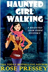Haunted Girl Walking: A Ghost Hunter Cozy Mystery (A Ghostly Haunted Tour Guide Cozy Mystery Book 10) Kindle Edition