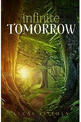 Infinite Tomorrow: The Kingdom Chronicles Book One Kindle Edition