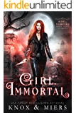 Girl, Immortal (Girl, Vampire Book 3)
