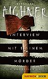 Interview mit einem Mörder: Ein Max-Broll-Krimi (Die Max-Broll-Krimis 4)