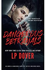 Dangerous Betrayals: An Armed & Dangerous/Circle of Justice Crossover Novel Kindle Edition
