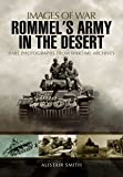 Rommel's Army in the Desert (Images of War)