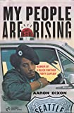 My People Are Rising: Memoir of a Black Panther Party Captain