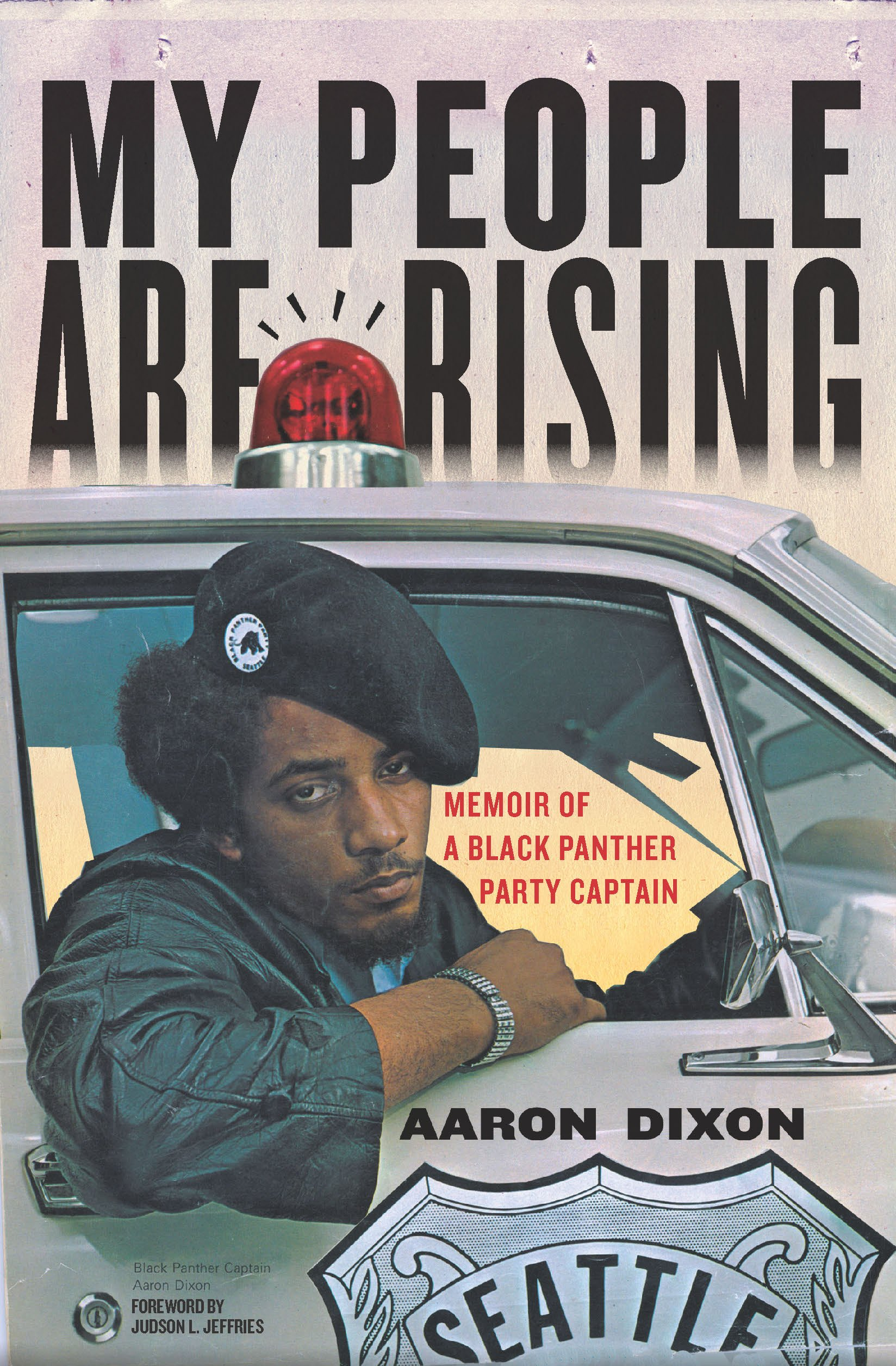 My People Are Rising: Memoir of a Black Panther Party Captain, Dixon, Aaron