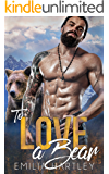 To Love a Bear (Lumberjack Bears Book 1)