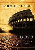 Majestuoso: La historia que Dios está contando y el papel que te toca desempeñar (Spanish Edition)