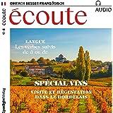 Écoute audio - Visite et dégustation dans le Bordelais. 10/2017: Französisch lernen Audio - Weinspecial