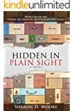 Hidden in Plain Sight (Under the Shadow of the Almighty Series Book 1)